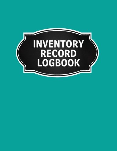 Inventory Record Logbook: Inventory Log Book Record Sheet Large 8.5 Inches By 11 Inches Stock Movement Ledger Office Supplies (Inventory Record Stock Ledger Book Series) (Volume ()