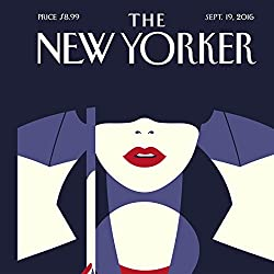 The New Yorker, September 19th 2016 (Nick Paumgarten, Jill Lepore, Alexandra Schwartz)