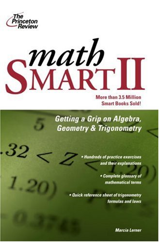 Math Smart II: Get a Grip on Algebra, Geometry, and Trigonometry (Smart Guides)