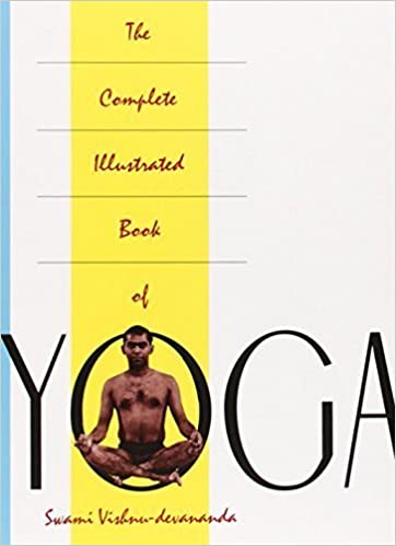 The Complete Illustrated Book of Yoga by Swami Vishnu ...
