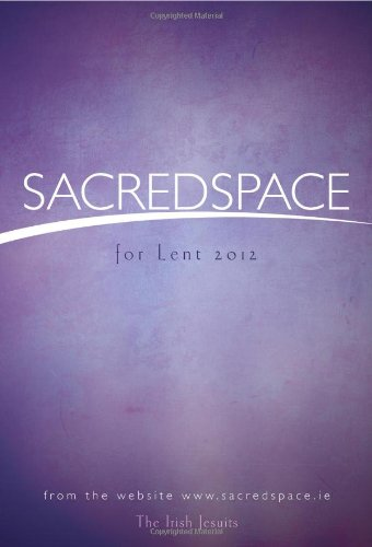 Sacred Space for Lent 2012 PDF