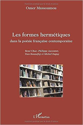 Livres gratuits en ligne Formes Hermetiques Dans la Poesie Française Contemporaine Rene Char Philippe Jaccottet Yves Bonnefoy epub pdf