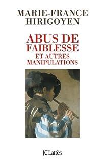Abus de faiblesse et autres manipulations, Hirigoyen, Marie-France