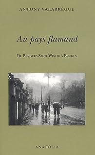 Au pays flamand par Antony Valabrègue