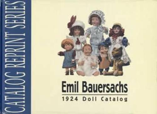 Emil Bauersachs- 1924 Doll Catalog (Catalog Reprint Series)