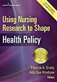 img - for Using Nursing Research to Shape Health Policy book / textbook / text book