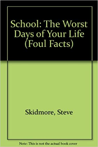 School: The Worst Days of Your Life (Foul Facts)