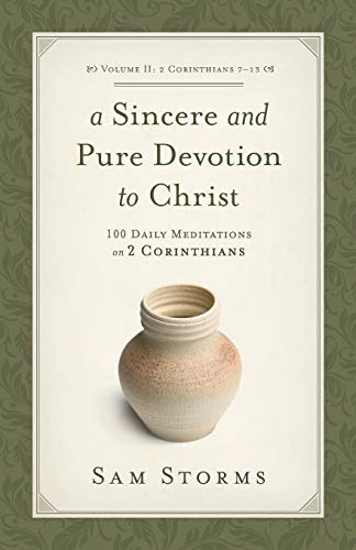 Image of Sincere and Pure Devotion to Christ (2 Corinthians 7-13), Volume 2: 100 Daily Meditations on 2 Corinthians