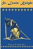 St. Louis' Knight (Templar Tales) (Volume 1)