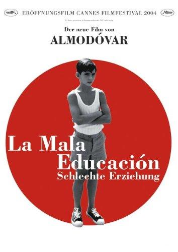 La Mala Educación - Schlechte Erziehung Film