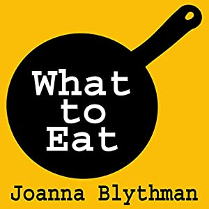 What to Eat: Food That's Good for Your Health, Pocket and Plate Audiobook