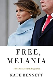 Free, Melania: The Unauthorized Biography