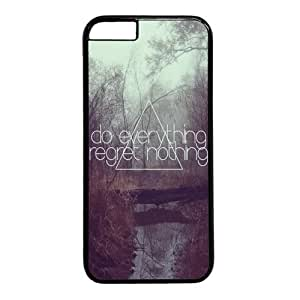 Do Everything Regret Nothing Quote Iphone 6 Case (4.7inch)
