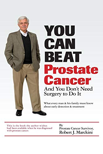 You Can Beat Prostate Cancer: And You Don't Need Surgery to Do It (Best Diet To Beat Cancer)