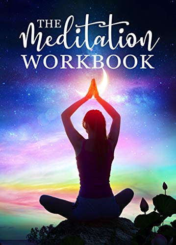 The Meditation Workbook: 160+ Meditation Techniques to ...