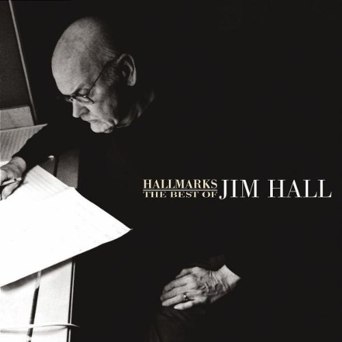 Hallmarks: The Best Of Jim Hall (1971-2001) [2 CD]