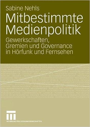Book Mitbestimmte Medienpolitik: Gewerkschaften, Gremien und Governance in Hörfunk und Fernsehen (German Edition)