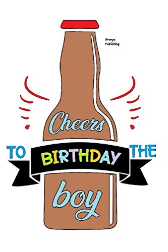 Cheers To The Birthday Boy: Notebook Notepad Workbook Pad Journal 110 Pages Lined Paper