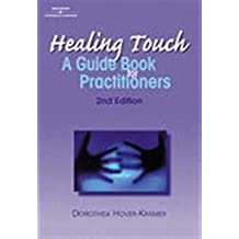 Healing Touch: A Guide Book for Practitioners, 2nd Edition