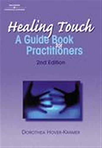 Healing Touch: A Guidebook for Practitioners (HEALER SERIES)