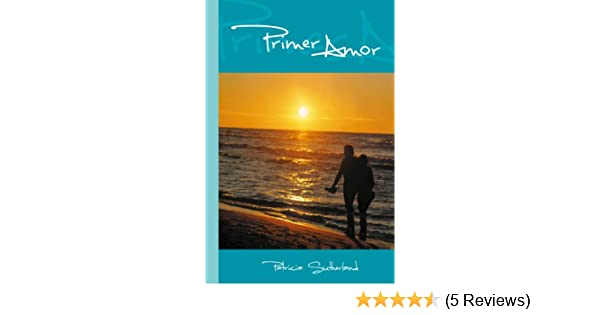 Primer amor (Sintonías nº 2) (Spanish Edition) - Kindle edition by Patricia Sutherland. Literature & Fiction Kindle eBooks @ Amazon.com.