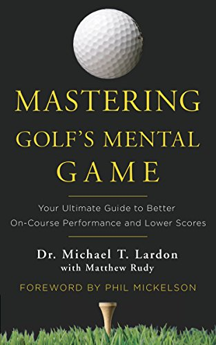 Public Golf Course - Mastering Golf's Mental Game: Your Ultimate Guide to Better On-Course Performance and Lower Scores