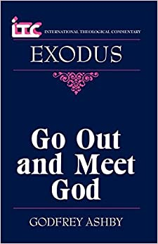 Book Exodus: Go Out and Meet God (International Theological Commentary) by Mr. Godfrey W. Ashby (1998-01-08)