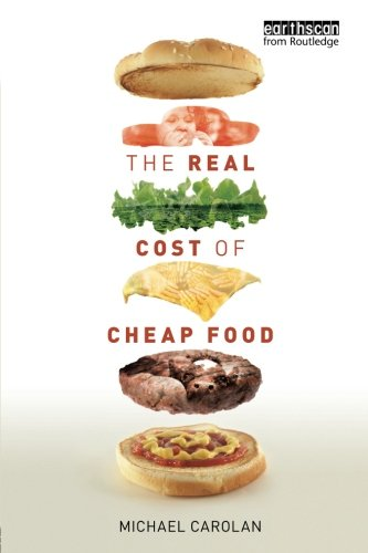 The Real Cost of Cheap Food (Routledge Studies in Food, Society and the - The Cost Real