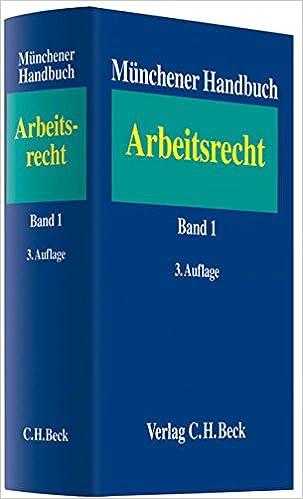 Münchener Handbuch Zum Arbeitsrecht Bd 1 Individualarbeitsrecht