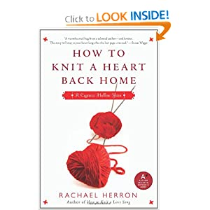 How to Knit a Heart Back Home: A Cypress Hollow Yarn (Cypress Hollow Yarns) Rachael Herron