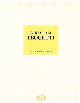 Il Libro Dei Progetti: Terza Edizione: Amazon.com: Books