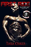 First Ride (The Slayers MC Book 1)
