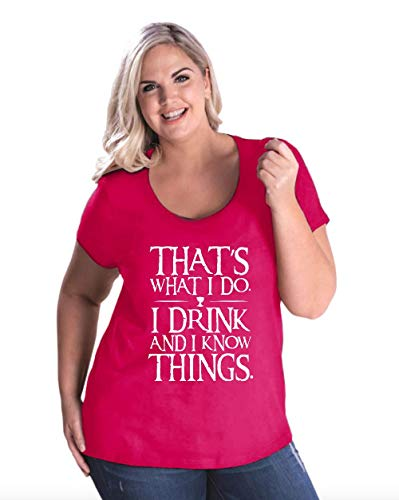 Funny Novelty Sayings That's What I Do I Drink and I Know Things Women's Curvy Plus Size Scoopneck Tee (18/20HTP) ()