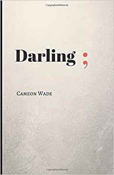 Book Darling;: A poetry book for those who need to hear what they cannot say.