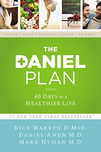 The Daniel Plan: 40 Days to a Healthier Life (Best 1 Week Detox Diet Plan)