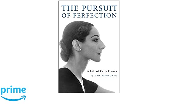 A Life of Celia Franca The Pursuit of Perfection