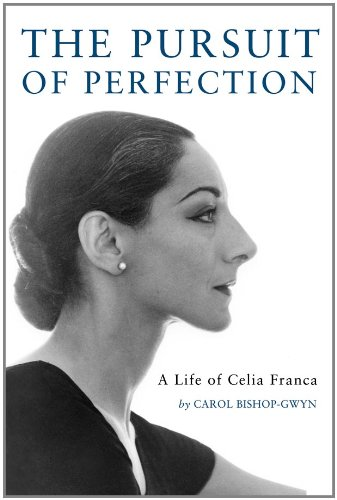 The Pursuit of Perfection: A Life of Celia Franca