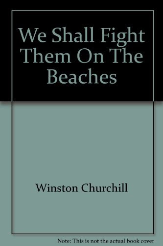 We Shall Fight Them on the Beaches (Great Speeches of the 20th Century # 1) (We Shall Fight Them On The Beaches)