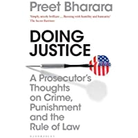 Doing Justice : A Prosecutor's Thoughts on Crime, Punishment and the Rule of Law
