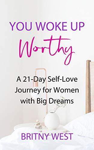 You Woke Up Worthy: A 21-Day Self-Love Journey for Women with Big Dreams ()