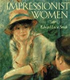 Impressionist Women, Edward Lucie-Smith, 0517573350