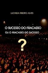 O Sucesso do Fracasso ou o Fracasso do Sucesso? (Portuguese Edition) Paperback