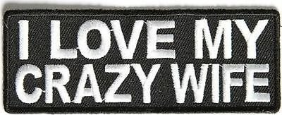 I LOVE MY CRAZY WIFE Funny Embroidered Motorcycle MC Club Biker PATCH PAT-2607 -