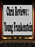 Review: Chris Reviews: Young Frankenstein