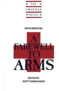 twentieth century interpretations of a farewell to arms a new essays on a farewell to arms the american novel
