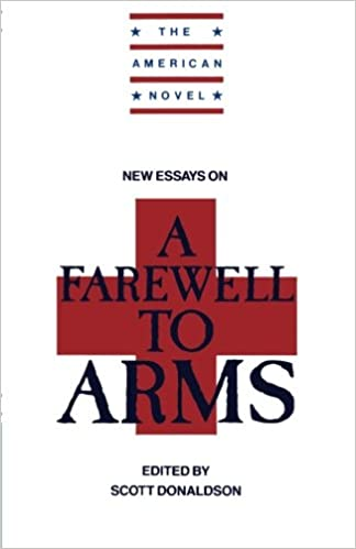 com new essays on a farewell to arms the american novel  com new essays on a farewell to arms the american novel 9780521387323 scott donaldson books