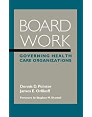 Board Work: Governing Health Care Organizations
