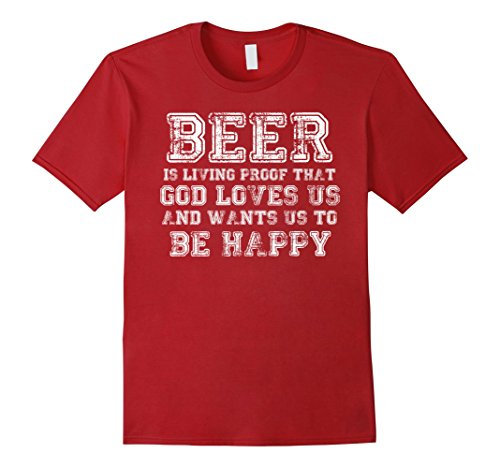 Beer Is Proof That God Loves Us and Wants Us To Be Happy - Male XL - Cranberry ()
