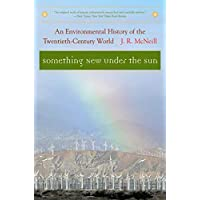 Something New Under the Sun: An Environmental History of the Twentieth-Century World: 0