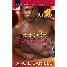 Before I Let You Go (Kimani Romance: Kimani Hotties)